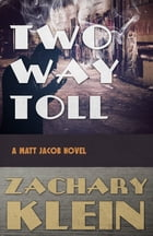 Two Way Toll by Zachary Klein