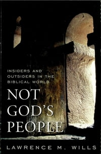 Not God's People: Insiders and Outsiders in the Biblical World