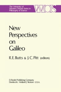 New Perspectives on Galileo: Papers Deriving from and Related to a Workshop on Galileo held at…