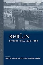 Berlin Divided City, 1945-1989 by Philip Broadbent