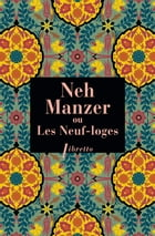 Neh Manzer, ou les neuf loges by Anonyme