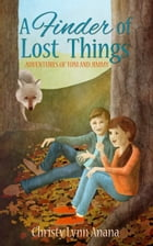 A Finder of Lost Things by Christy Lynn Anana