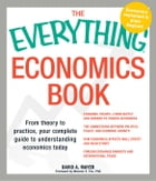 The Everything Economics Book: From Theory to Practice, Your Complete Guide to Understanding…