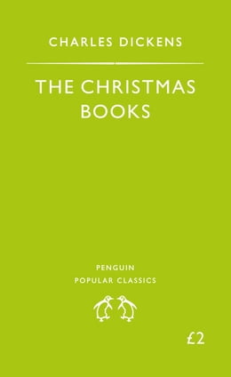 Book The Christmas Books: A Christmas Carol, the Chimes, the Cricket On the Hearth by Charles Dickens