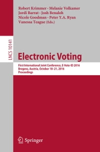 Electronic Voting: First International Joint Conference, E-Vote-ID 2016, Bregenz, Austria, October…