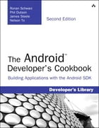 The Android Developer's Cookbook: Building Applications with the Android SDK