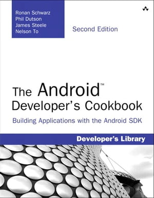 The Android Developer's Cookbook Building Applications with the Android SDK