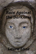 Race Against the Darkness by Laura Lane