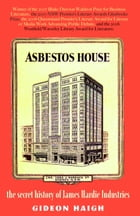 Asbestos House: the secret history of James Hardie Industries by Gideon Haigh