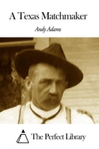 A Texas Matchmaker by Andy Adams