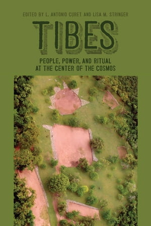 Tibes People,  Power,  and Ritual at the Center of the Cosmos