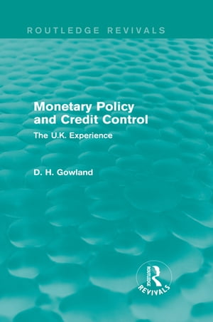 Monetary Policy and Credit Control (Routledge Revivals) The UK Experience