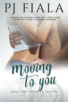 Moving to You by PJ Fiala