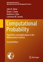 Computational Probability: Algorithms and Applications in the Mathematical Sciences