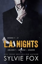 L.A. Nights, The Series: Romantic Women's Fiction Boxed Set (Books 1 - 3) by Sylvie Fox