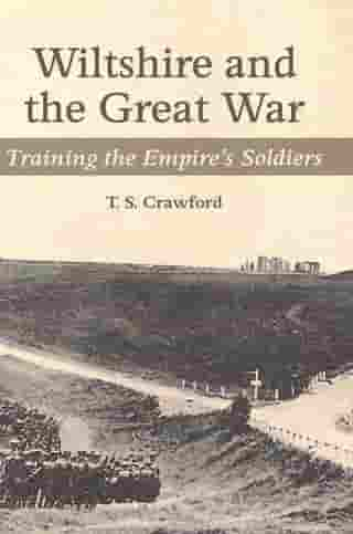 WILTSHIRE AND THE GREAT WAR: Training the Empire's Soldiers