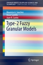 Type-2 Fuzzy Granular Models by Mauricio A. Sanchez