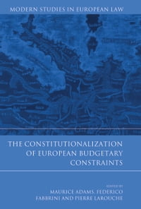 The Constitutionalization of European Budgetary Constraints