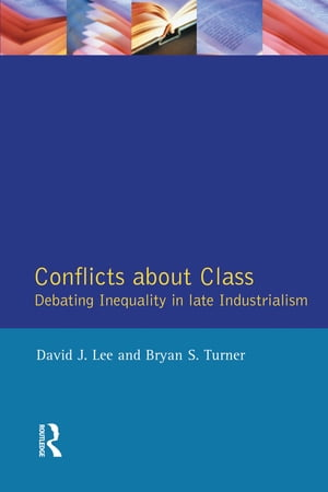 Conflicts About Class: Debating Inequality in Late Industrialism