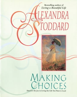Book Making Choices by Alexandra Stoddard