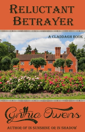 Reluctant Betrayer: A Claddagh Book, Book 5