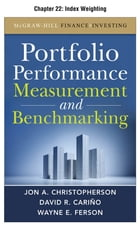 Portfolio Performance Measurement and Benchmarking, Chapter 22 - Index Weighting by Jon A. Christopherson