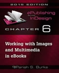 Chapter 6: Working with Images and Multimedia in eBooks