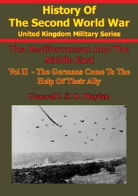 The Mediterranean And Middle East: Volume II The Germans Come To The Help Of Their Ally (1941…