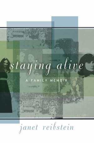 Staying Alive A Family Memoir