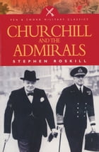 Churchill and the Admirals by Stephen  Roskill