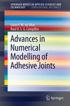 Advances in Numerical Modeling of Adhesive Joints