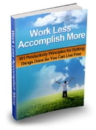 Work Less Accomplish More by Anonymous