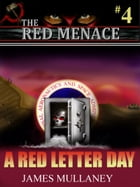 The Red Menace #4: A Red Letter Day