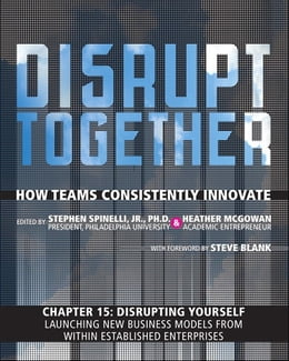 Book Disrupting Yourself - Launching New Business Models from Within Established Enterprises (Chapter 15… by Stephen Spinelli Jr.