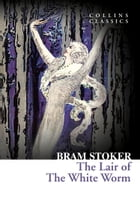 The Lair of the White Worm (Collins Classics) by Bram Stoker