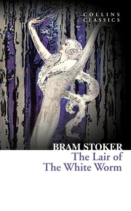 Book The Lair of the White Worm (Collins Classics) by Bram Stoker