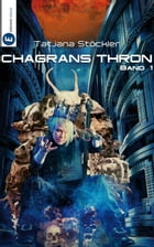 Chagrans Thron - Band 1 by Tatjana Stöckler