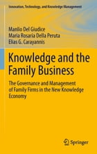 Knowledge and the Family Business: The Governance and Management of Family Firms in the New…