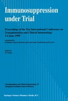 Immunosuppression under Trial: Proceedings of the 31st Conference on Transplantation and Clinical Immunology, 3–4 June, 1999 by Pierre Cochat