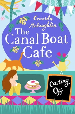 Book Casting Off: A perfect feel good romance (The Canal Boat Café, Book 2) by Cressida McLaughlin