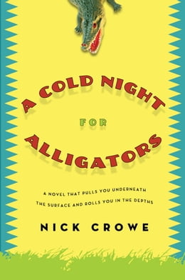 Book A Cold Night for Alligators by Nick Crowe