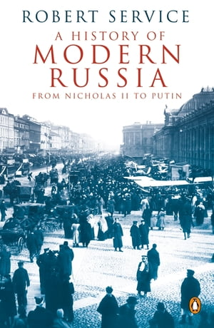 A History of Modern Russia From Nicholas II to Putin