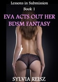 Eva Acts Out Her BDSM Fantasy a000b0be-992a-4486-9caf-cfba8b1b7e32