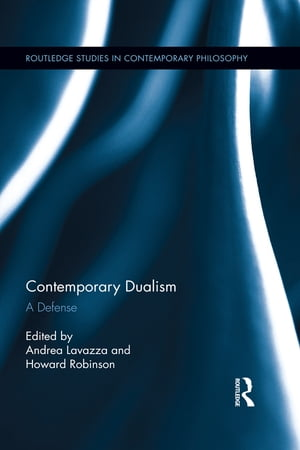 Contemporary Dualism A Defense