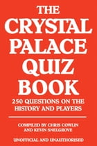 The Crystal Palace Quiz Book by Chris Cowlin