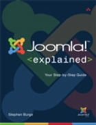 Joomla! Explained: Your Step-by-Step Guide: Your Step-by-Step Guide