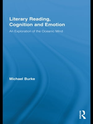Literary Reading,  Cognition and Emotion An Exploration of the Oceanic Mind