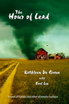 Hour of Lead by Kathleen De Grave