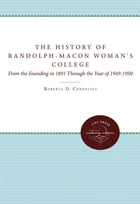 The History of Randolph-Macon Woman's College by Roberta D. Cornelius