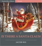 Is There a Santa Claus? (Illustrated Edition) by Jacob Riis